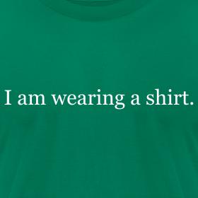 Design ~ I am wearing a shirt. - AMERICAN APPAREL