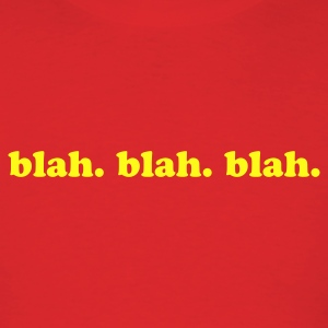 Blah. Blah. Blah. - Men's T-Shirt