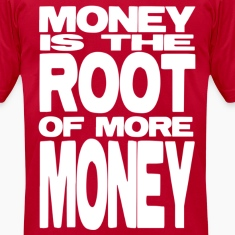 Money is the Root of More Money