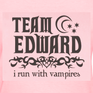 Design ~ Team Edward- I I Run Vampires Tee