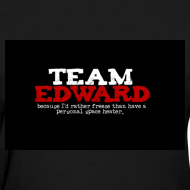 Design ~ Team Edward (Freeze than space heater) Tee