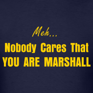 Design ~ Nobody Cares you are Marshall