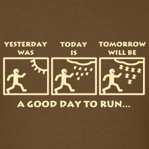 Brown A Good Day to Run T-Shirts - Men's T-Shirt
