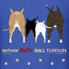Nothin' Butt Bull Terriers T-shirt