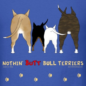 Nothin' Butt Bull Terriers T-shirt - Men's T-Shirt