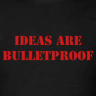 Design ~ IDEAS ARE BULLETPROOF
