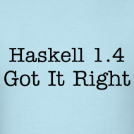Design ~ Haskell 1.4 is the true Haskell