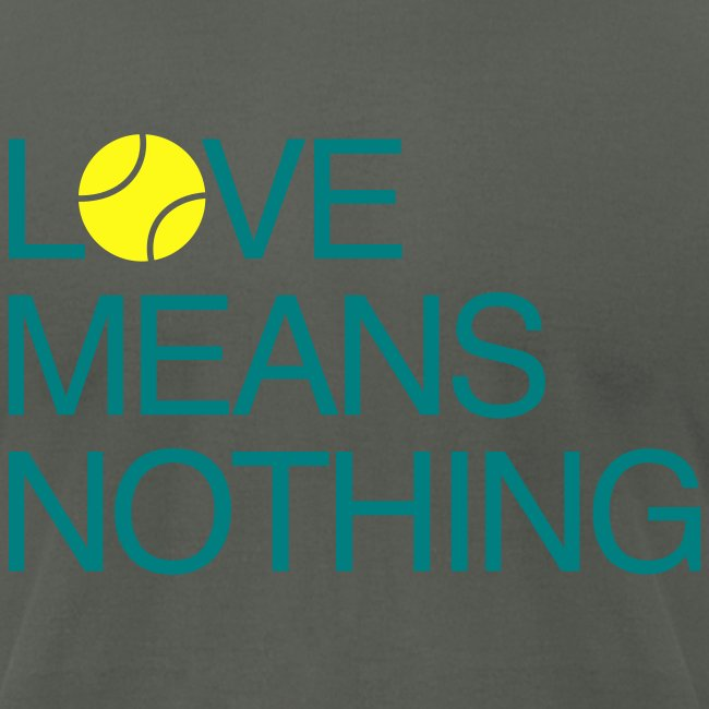 Love Means Nothing. Tennis Tee