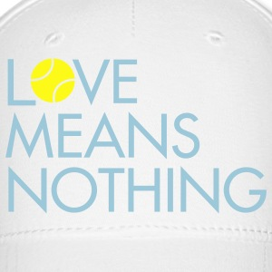 Love Means Nothing - Hat - Baseball Cap