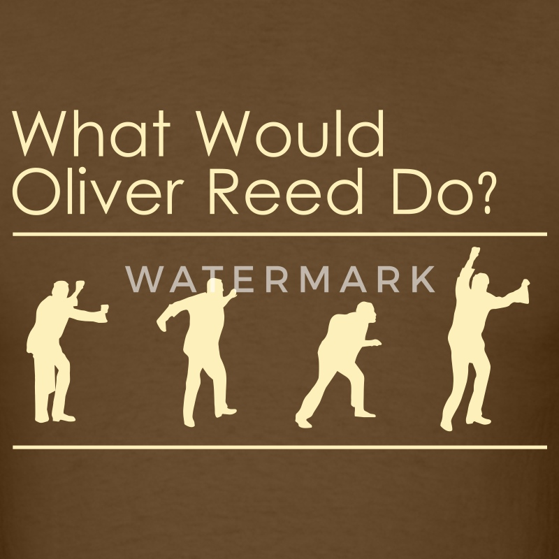 Brown What would Oliver Reed do? T-Shirts - Men's T-Shirt