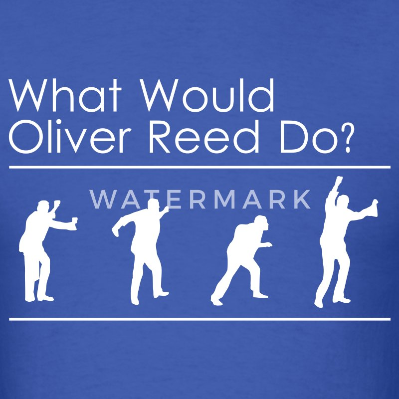 Royal blue What would Oliver Reed do? T-Shirts - Men's T-Shirt