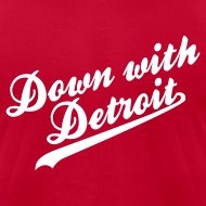 Design ~ Down with Detroit Men's American Apparel Tee