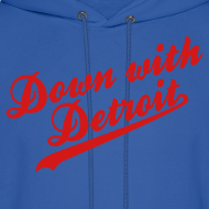 Design ~ Down with Detroit Men's Hooded Sweatshirt