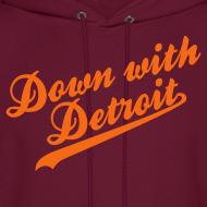 Design ~ Down with Detroit Men's Hooded Sweatshirt