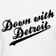 Design ~ Down with Detroit Women's Standard Weight T-Shirt