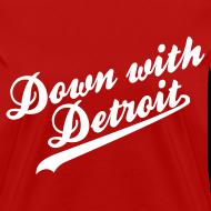 Design ~ Down with Detroit Women's Standard Weight T-Shirt