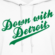 Design ~ Down with Detroit Women's Hooded Sweatshirt