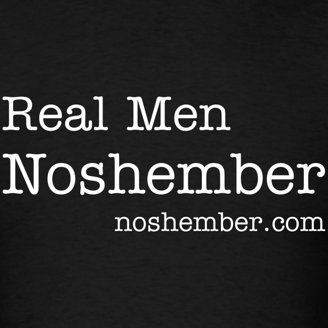 Dude's T-Shirt - Real Men Noshember
