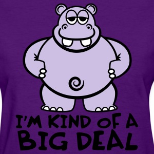 Purple Hippo Shirt - I'm Kind of a Big Deal Women's T-Shirts - Women's T-Shirt