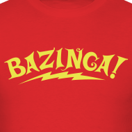 Design ~ BAZINGA T-Shirt New!