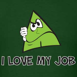 I Love My Job Men's Tee - Men's T-Shirt