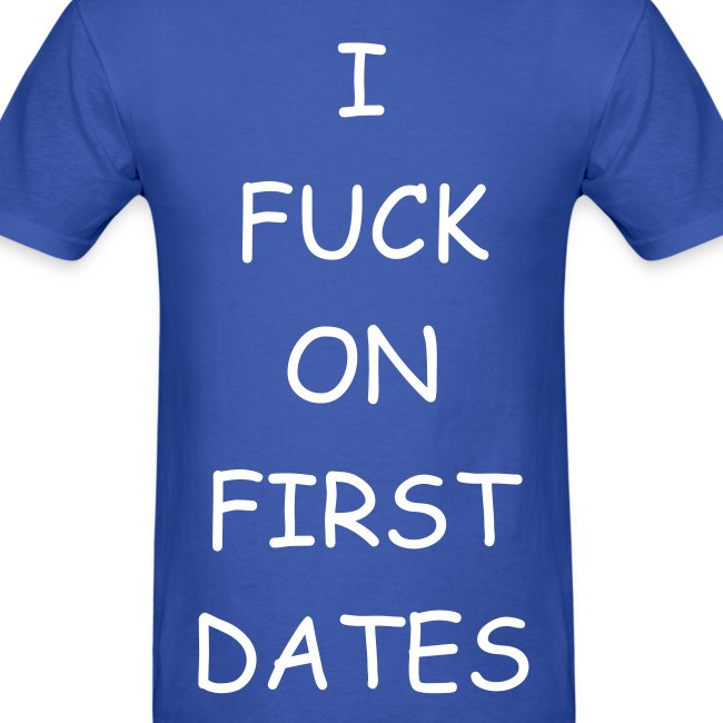I fuck on first dates