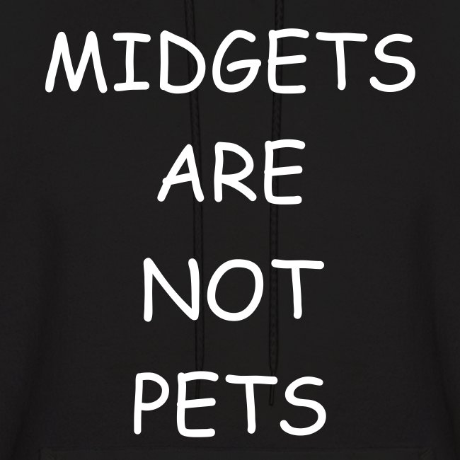 midgets are not pets