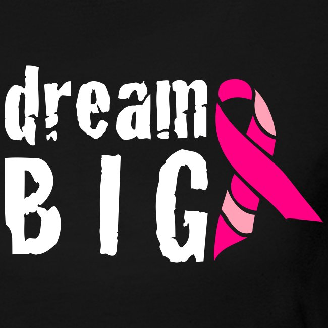 Dream Big For Breast Cancer Awareness Long Sleeve