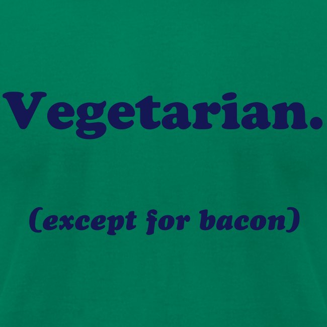 Vegetarian (except for bacon)