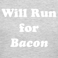 Design ~ Will Run For Bacon