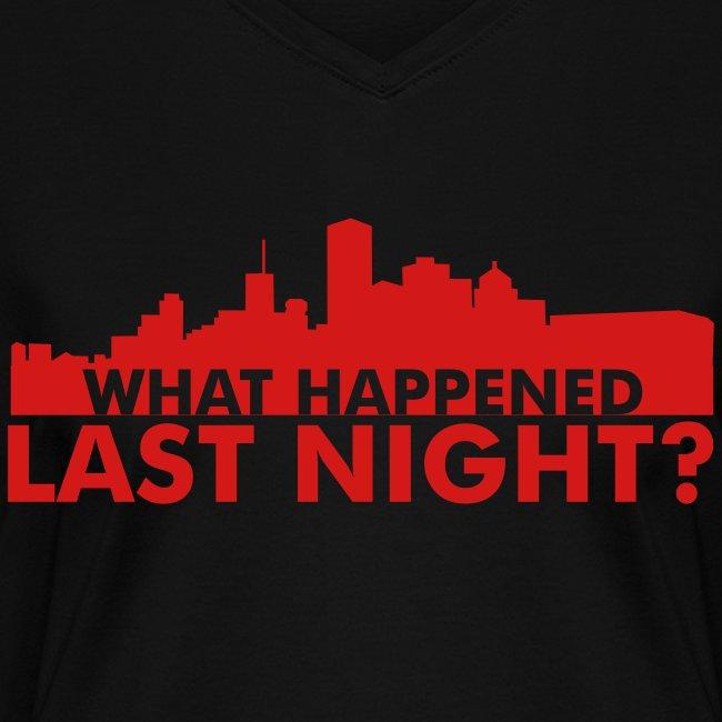 What happened last night? Women's V-neck