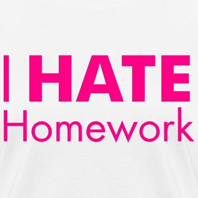 I HATE Homework! Women's Tee