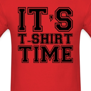 It's T-Shirt Time! - Men's T-Shirt