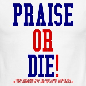 """Praise or Die!"" by GP Wear T-Shirts - Men's Ringer T-Shirt"