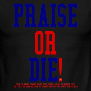 Praise or Die! by GP Wear T-Shirts - Men's Ringer T-Shirt