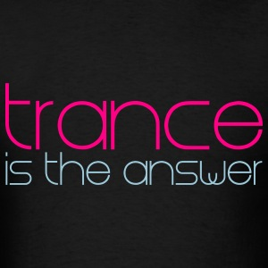 Black Trance is the Answer T-Shirts - Men's T-Shirt