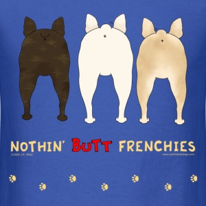 Nothin' Butt Frenchies T-shirt - Men's T-Shirt