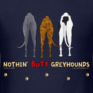 Nothin' Butt Greyhounds T-shirt - Men's T-Shirt