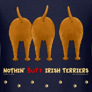 Nothin' Butt Irish Terriers T-shirt - Men's T-Shirt