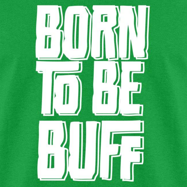 Classic Born to Be Buff Shirt