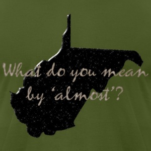 Olive West Virginia, Almost Heaven T-Shirts - Men's T-Shirt by American Apparel