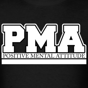 PMA - Positive Mental Additude - Men's T-Shirt