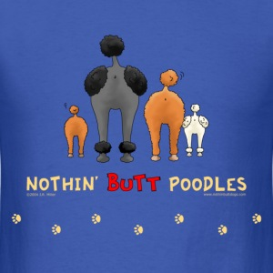 Nothin' Butt Poodles T-shirt - Men's T-Shirt
