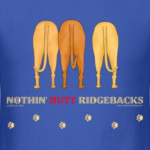 Nothin' Butt Ridgebacks T-shirt - Men's T-Shirt