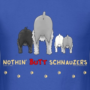 Nothin' Butt Schnauzers T-shirt - Men's T-Shirt