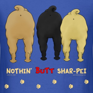 Nothin' Butt Shar-Pei T-shirt - Men's T-Shirt