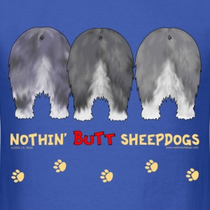 Nothin' Butt Sheepdogs T-shirt - Men's T-Shirt