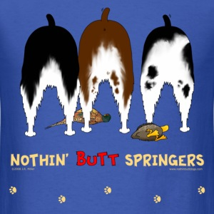 Nothin' Butt Springers T-shirt - Men's T-Shirt