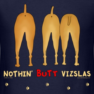 Nothin' Butt Vizslas T-shirt - Men's T-Shirt