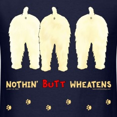Nothin' Butt Wheatens T-shirt